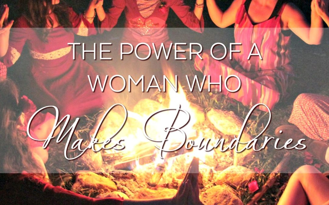 THE POWER OF A WOMAN WHO MAKES BOUNDARIES